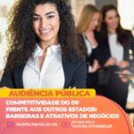 Participe da Audiência Pública sobre a Competitividade do DF frente aos outros Estados